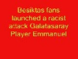 Besiktas Fans Attack Galatasaray's Emmanuel Eboue