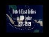 Dutch East Indies In HD Color 1938-1939