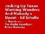 Jacking Up Taxes Working Wonders And Nobody's Upset! - Ed Schultz