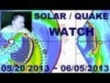Solar And Earthquake Watch 05 20 2013 06 05 2013