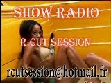 Dj R-Cut Intro 6 SHOW RADIO EXCLUSIF R-Cut SESSION