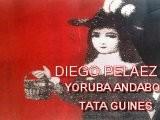 DIEGO PELAEZ &YORUBA ANDABO --TATA GUINES