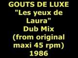 GOUTS DE LUXE Les Yeux De Laura Dub Mix Maxi 45 Rpm