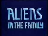 GENERIQUE : ALIENS IN THE FAMILY