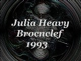 Julia Heavy Brocnclef 1993 The Brocnclef Anthology