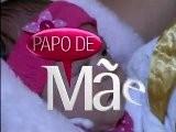 Programa Papo De M&atilde E - Parto Natural - Parte 02