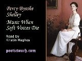 Percy Bysshe Shelley - Music When Soft Voices Die