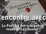 TV Alb&eacute - Alb&eacute Reportage - Rencontre Avec Le Festival Des Rencontres Musicales En Savoie