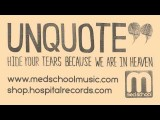 Unquote - Hide Your Tears Because We Are In Heaven Med School Music