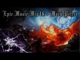 Epic Music Mix XVI - Mark Petrie