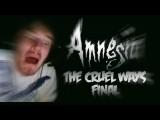 BRO IS CRYING - Amnesia: Custom Story - Part 4 - The Cruel Ways