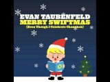 Evan Taubenfeld - Merry Swiftmas Even Though I Celebrate Chanukah