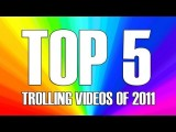 Top 5 Trolling Videos Of 2011
