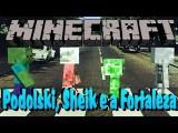 Minecraft #14 - Podolski, Sheik Ea Fortaleza