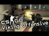 CSGO - Viking Offensive Viking Commentary