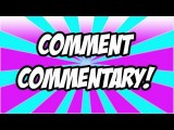 Comment Commentary! Ep.5