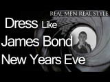 Dress Like James Bond New Years Eve - 007 Style Tips - Men's Fashion Style Advice