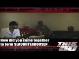 Slaughterhouse - Thisis50 Interview