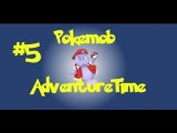 Pokemobs Adventure Time Go Episode 5 My ADHD Starts Up