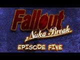 'Fallout: Nuka Break' The Series - Episode Five