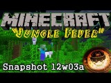 Minecraft Snapshot 12w03a - Jungle Fever