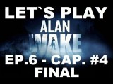 ALAN WAKE EPISODIO 6 LA PARTIDA CAPITULO 4 Y FINAL