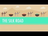 The Silk Road And Ancient Trade: Crash Course World History #9