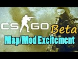 Counter Strike: Global Offensive Beta: I Can't Wait For Mods!