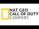 NAT GEO - Campers Call Of Duty Edition