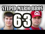 Stupid Mario Brothers - Episode 63