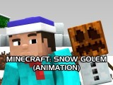 Minecraft: Snow Golem Animation