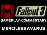 Fallout 3: Wasteland Pwnage Live Commentary Part 1 2 By MercilessWalrus F3 Gameplay Commentary