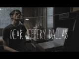 Dear Jeffery Dallas