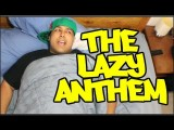 The Lazy Anthem Music Video