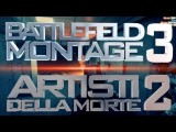 Battlefield 3 Tritage | Artisti Della Morte 2 | Edited By Gamebak