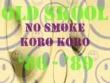 No Smoke - Koro Koro