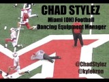 CHAD STYLEZ ---Miami OH Dancing Football Equipment Manager