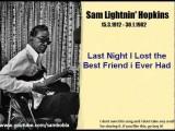 Lightnin' Hopkins - Last Night I Lost The Best Friend I Ever Had