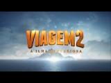 Viagem 2: A Ilha Misteriosa - Comercial De TV 1 Legendado Hoje Nos Cinemas