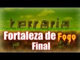 Terraria: Escapando Da Fortaleza De Fogo - Episódio 3 Final