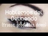 Hablemos Del Delineado Demo, Trucos, Productos Y Tipos