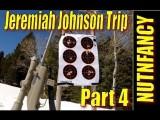 Pt 4 Jeremiah Johnson Trip, By Nutnfancy