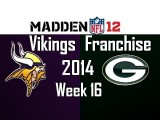Madden 12 Vikings Franchise - Season 4 Week 16 @ Packers Ep.85