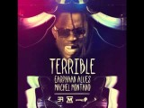 NEW Erphaan Alves Ft. Machel Montano: Terrible Produced By Precision Prod Carnival Soca 2012