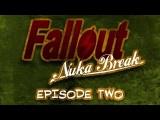 'Fallout: Nuka Break' The Series - Episode Two