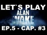 ALAN WAKE EPISODIO 5 EL CHASQUEADOR CAPITULO 3