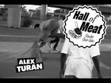 Hall Of Meat: Alex Turan