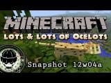 Minecraft Snapshot 12w04a - Lots & Lots Of Ocelots!