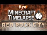 Minecraft Timelapse - Red Rock City