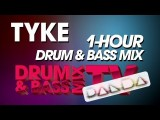 1-HOUR LONG D&B MIX BY TYKE !